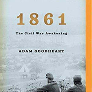 1861 The Civil War Awakening