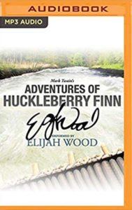 Adventures Of Huckleberry Finn: A Signature Performance By Elijah Wood By Mark Twain